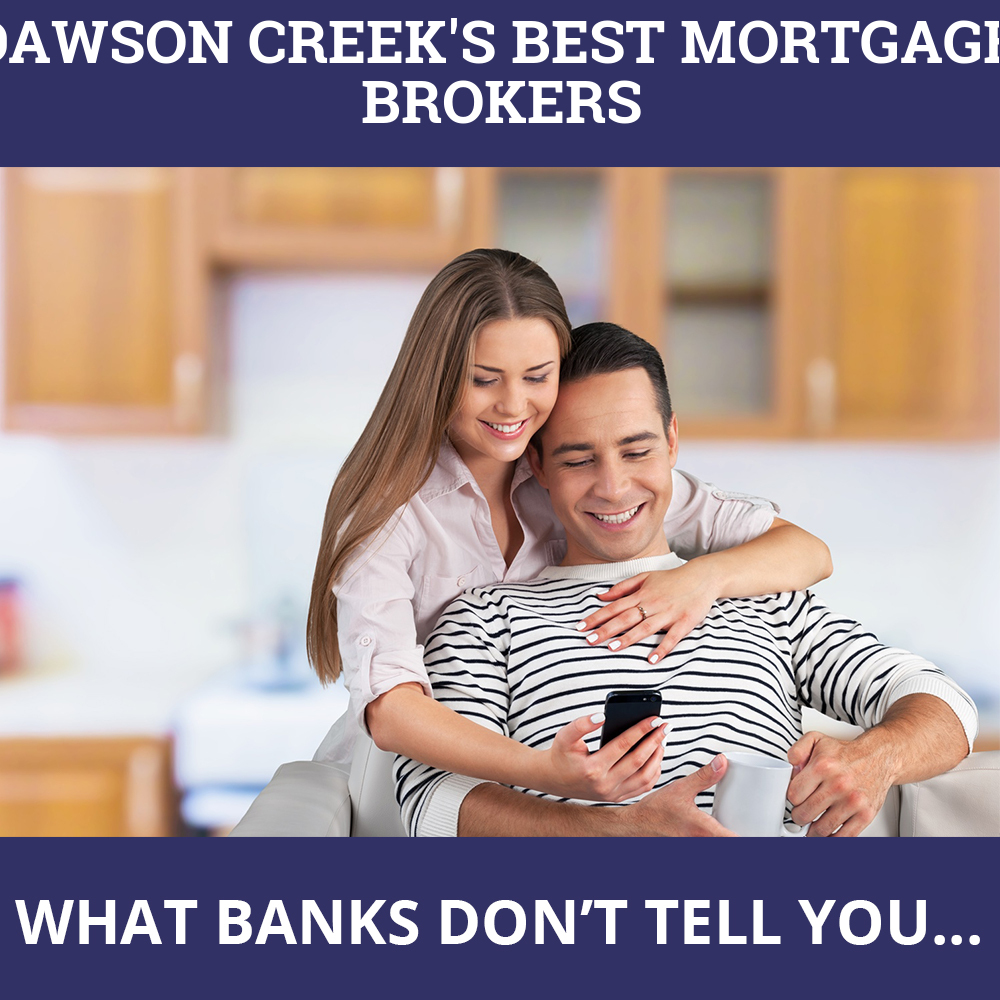 Mortgage Brokers Dawson Creek BC