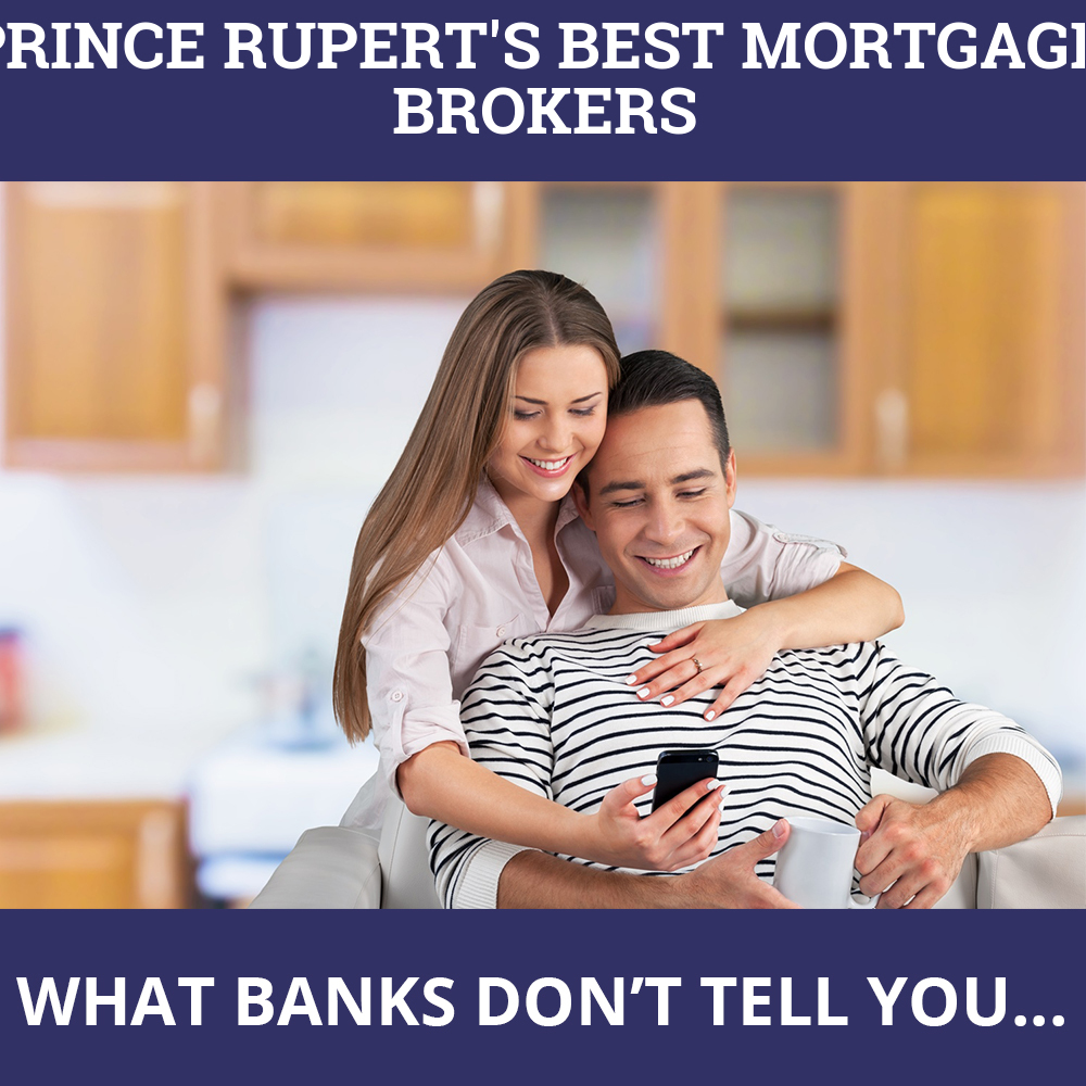 Mortgage Brokers Prince Rupert BC