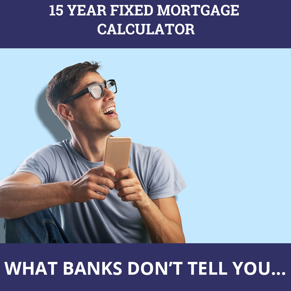 15 Year Fixed Mortgage Calculator
