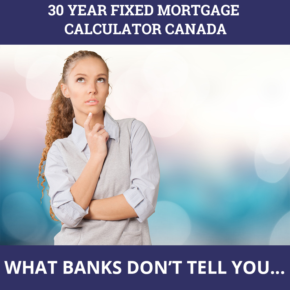 30 Year Fixed Mortgage Calculator Canada