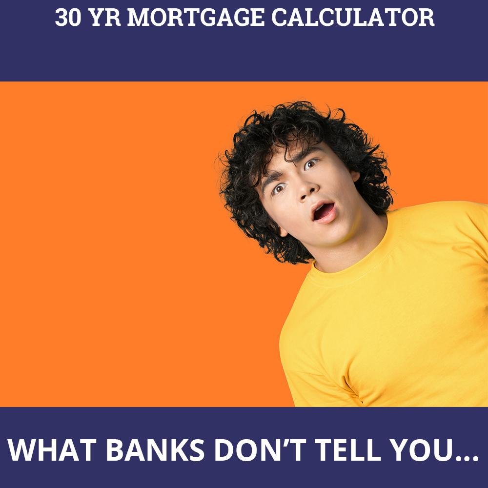 30 Yr Mortgage Calculator
