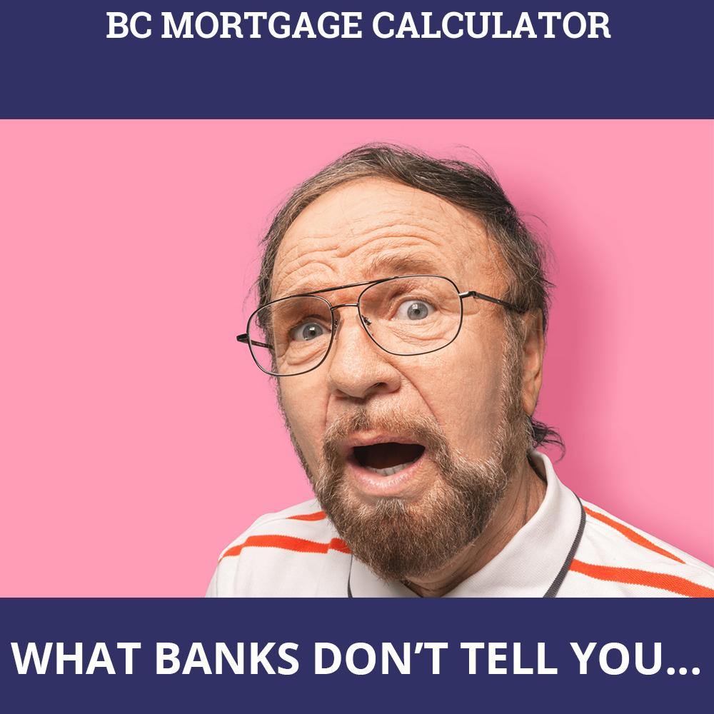 BC Mortgage Calculator