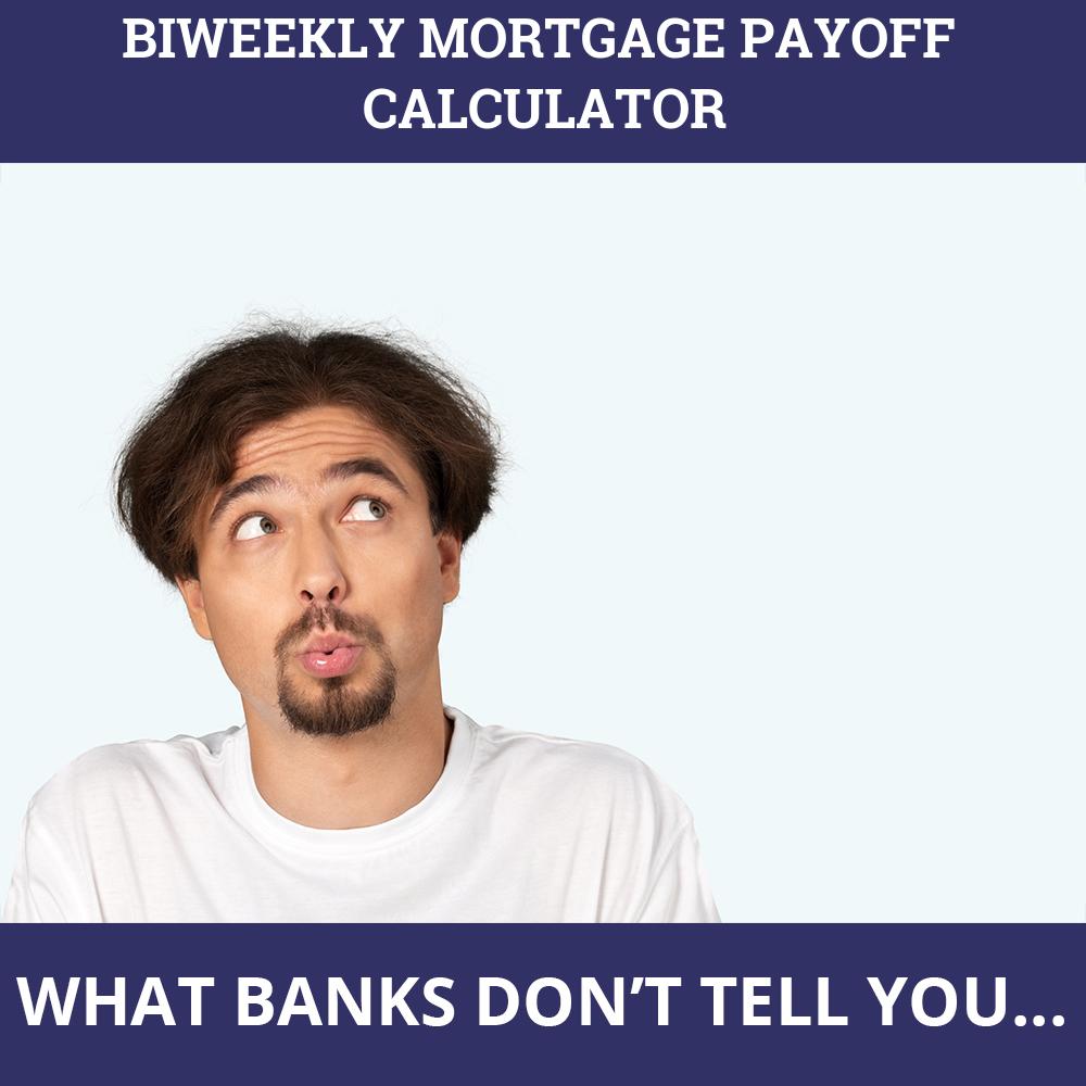 Biweekly Mortgage Payoff Calculator