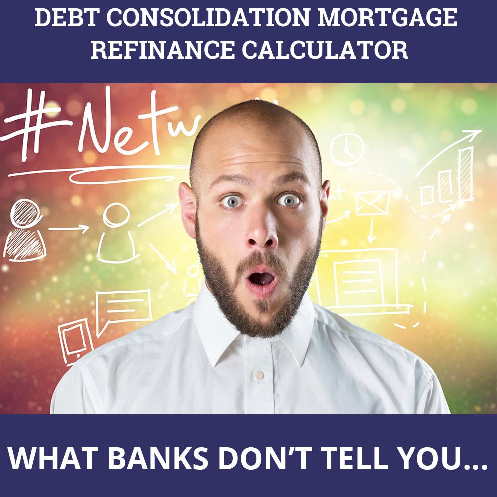 Debt Consolidation Mortgage Refinance Calculator