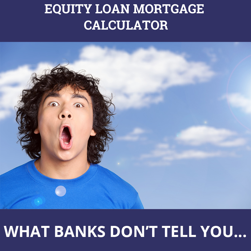 Equity Loan Mortgage Calculator