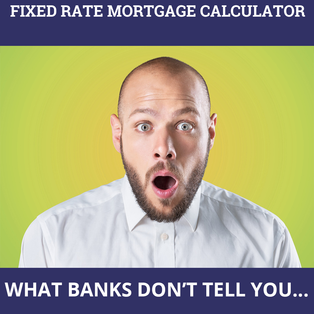 Fixed Rate Mortgage Calculator