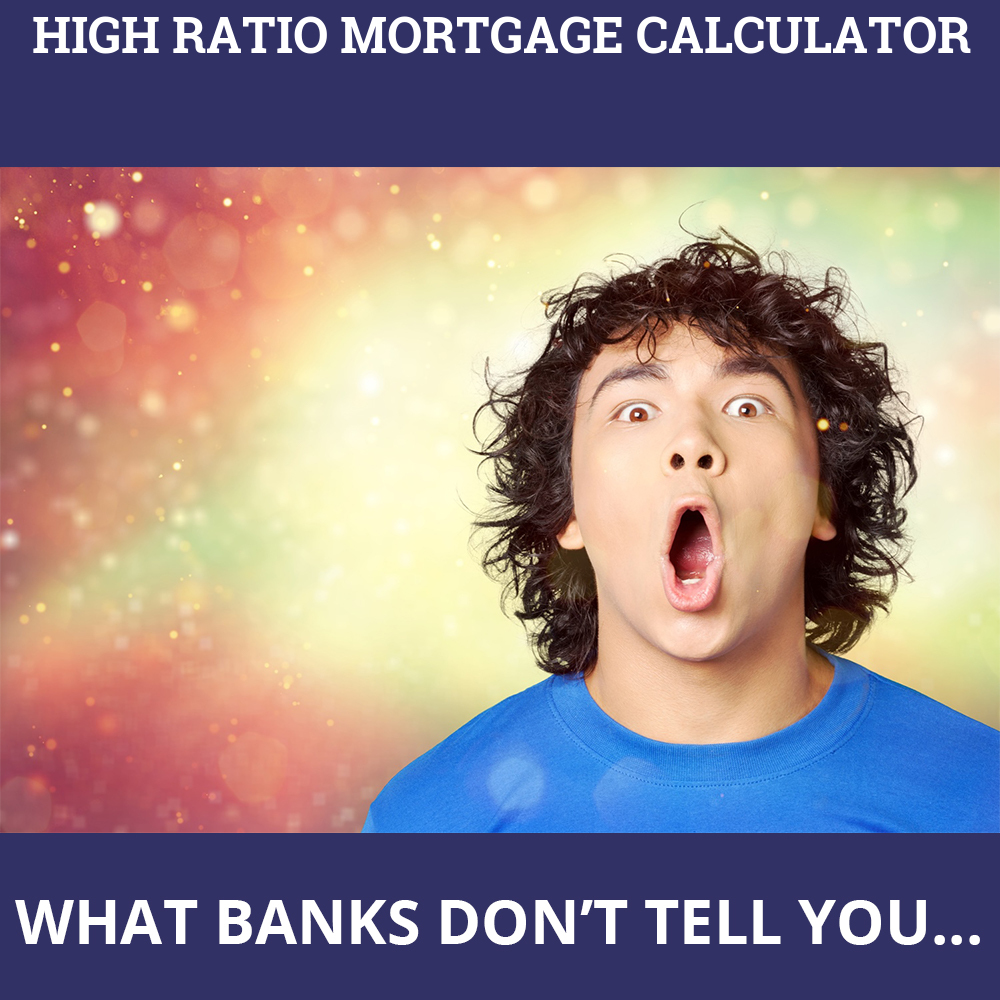 High Ratio Mortgage Calculator