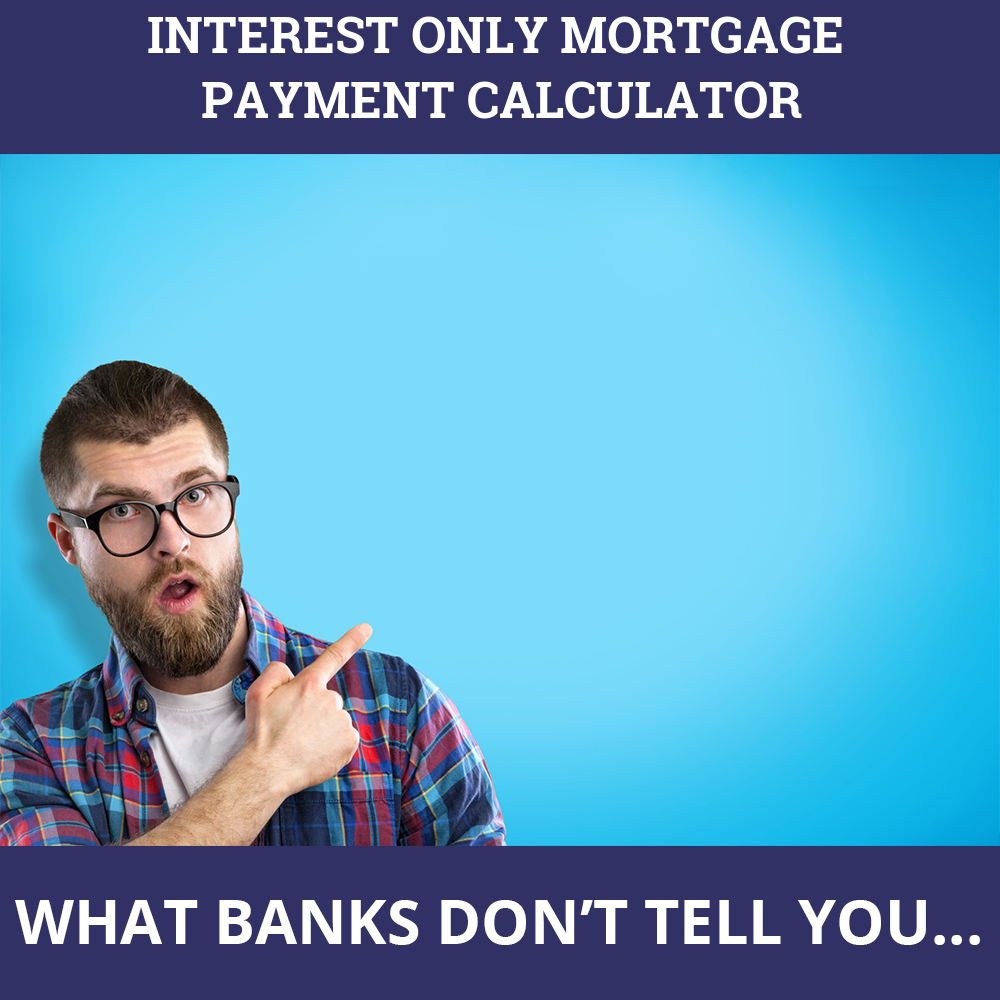 Interest Only Mortgage Payment Calculator