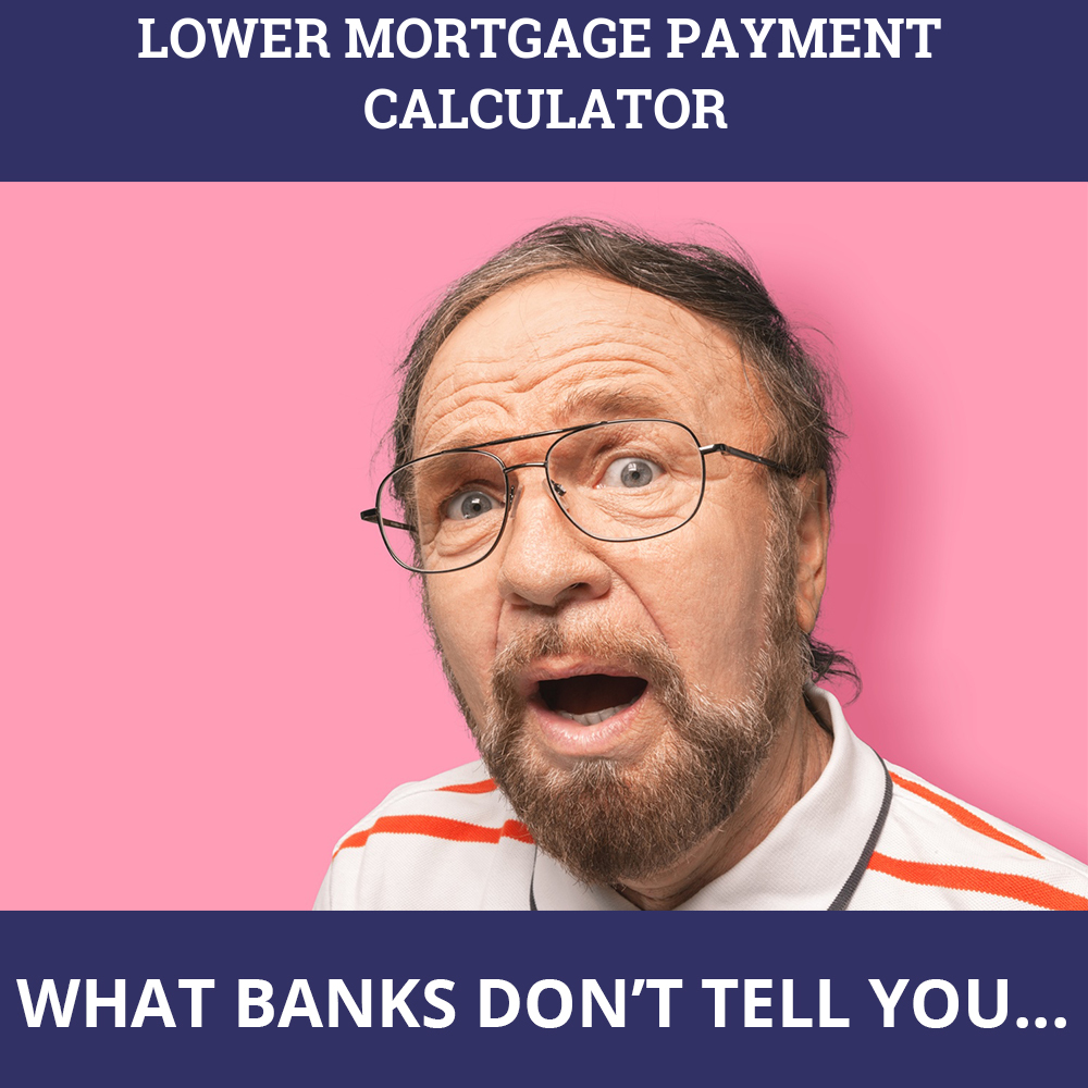 Lower Mortgage Payment Calculator