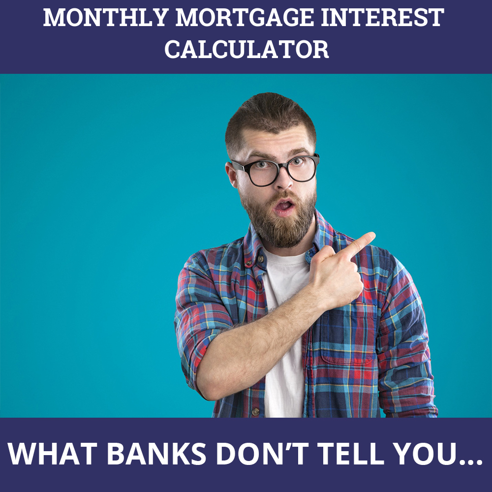 Monthly Mortgage Interest Calculator