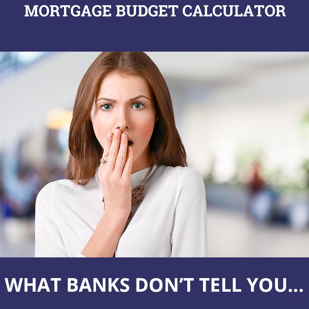 Mortgage Budget Calculator