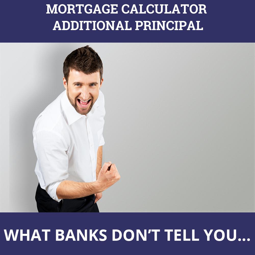 Mortgage Calculator Additional Principal