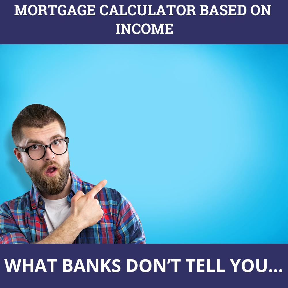 Mortgage Calculator Based On Income