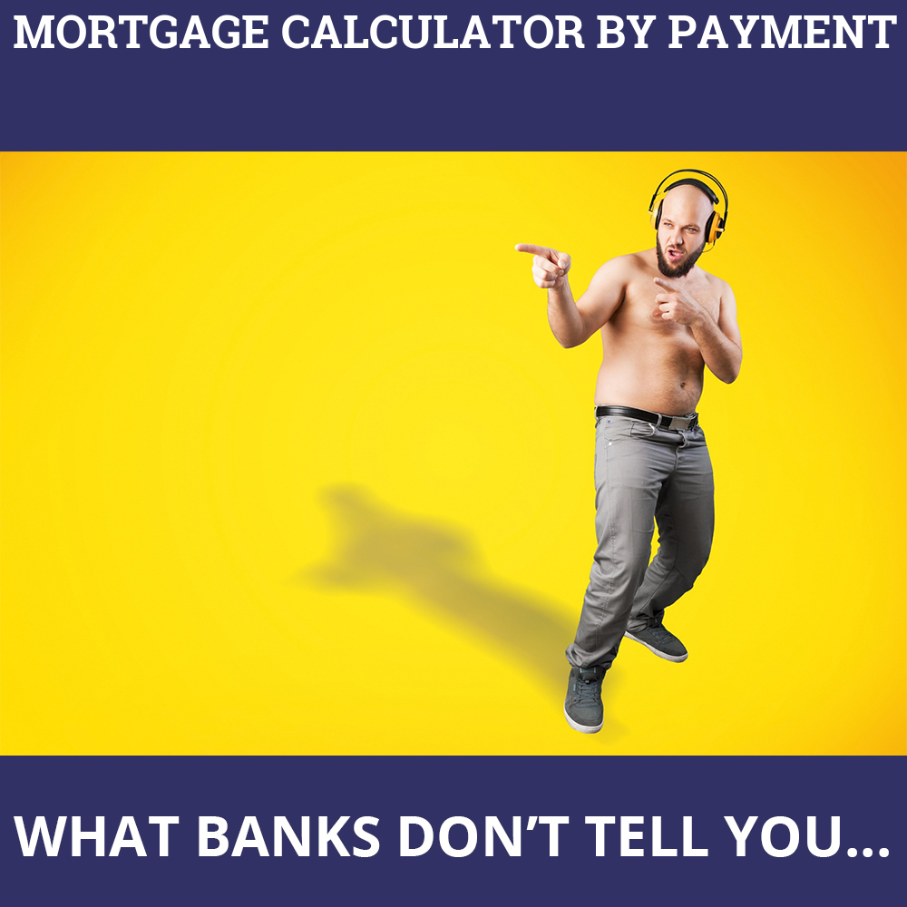 Mortgage Calculator By Payment