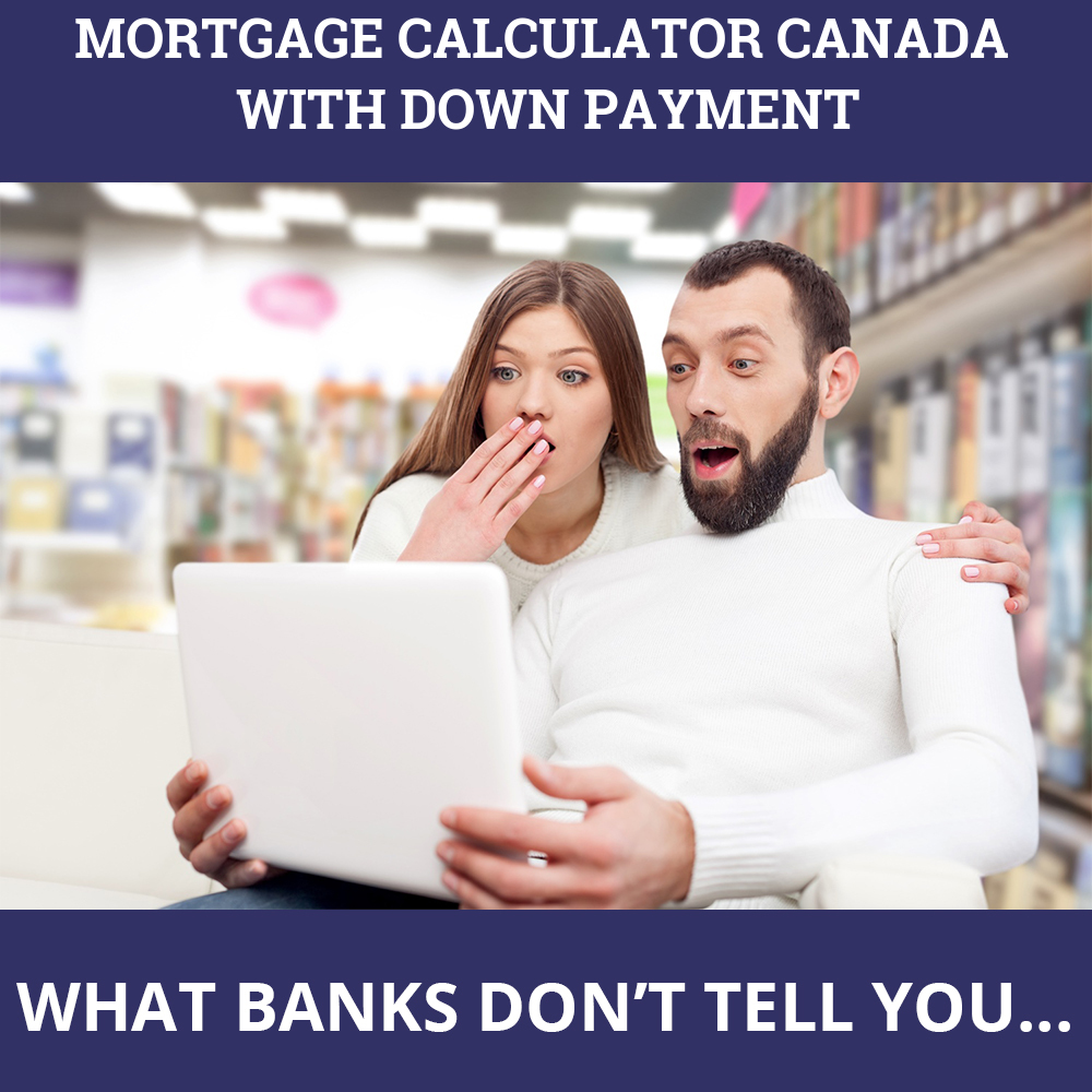 Mortgage Calculator Canada With Down Payment