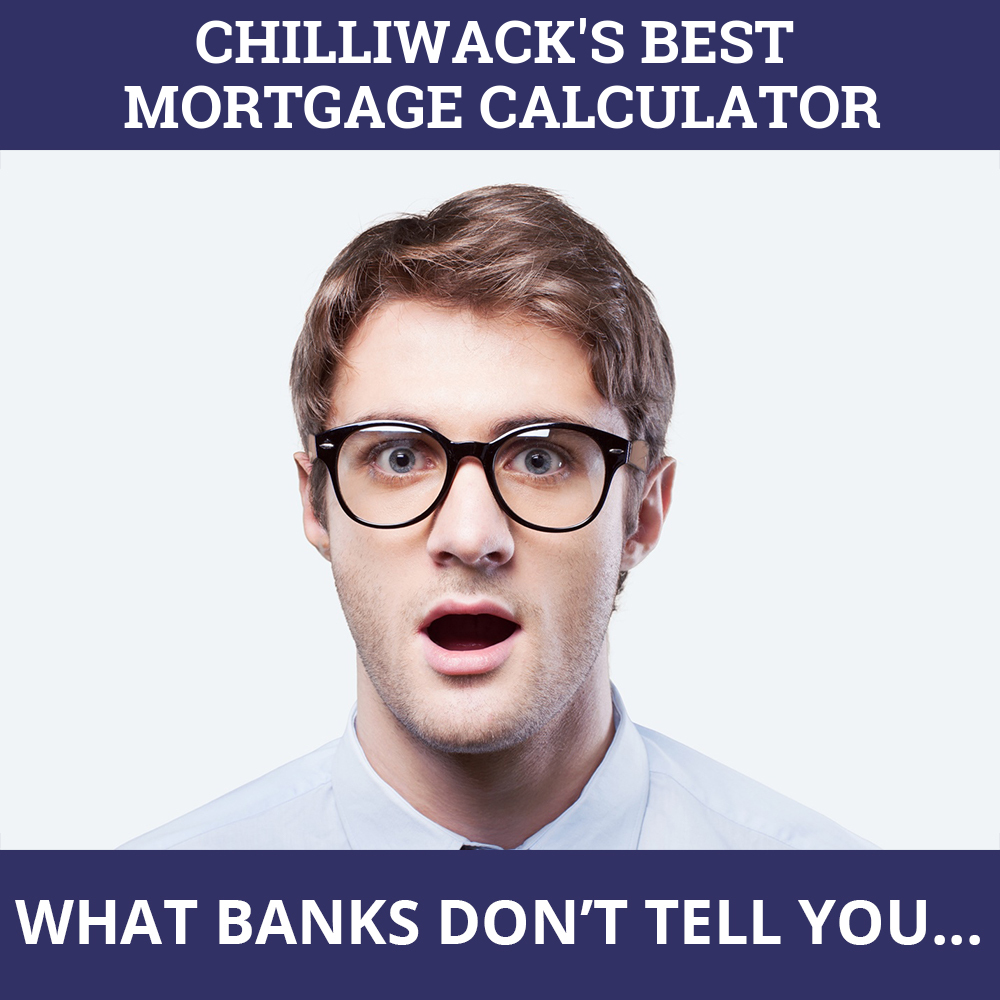 Mortgage Calculator Chilliwack BC