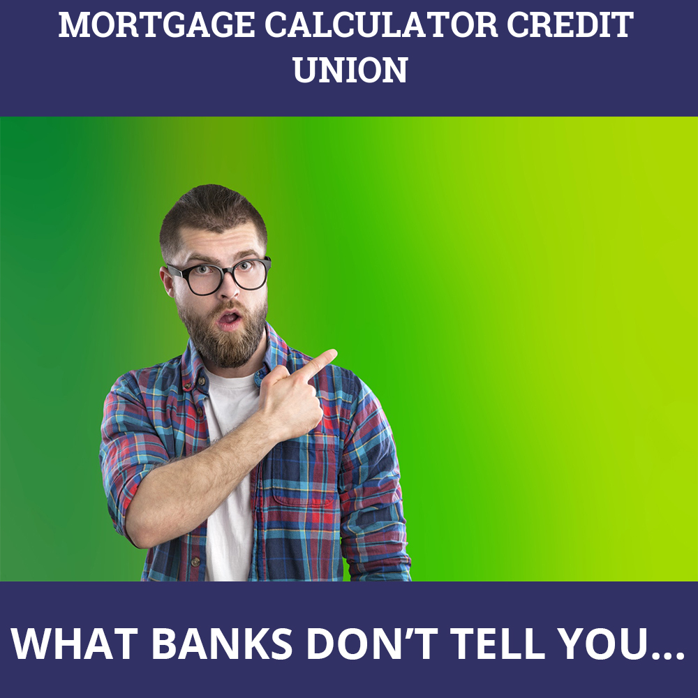 Mortgage Calculator Credit Union