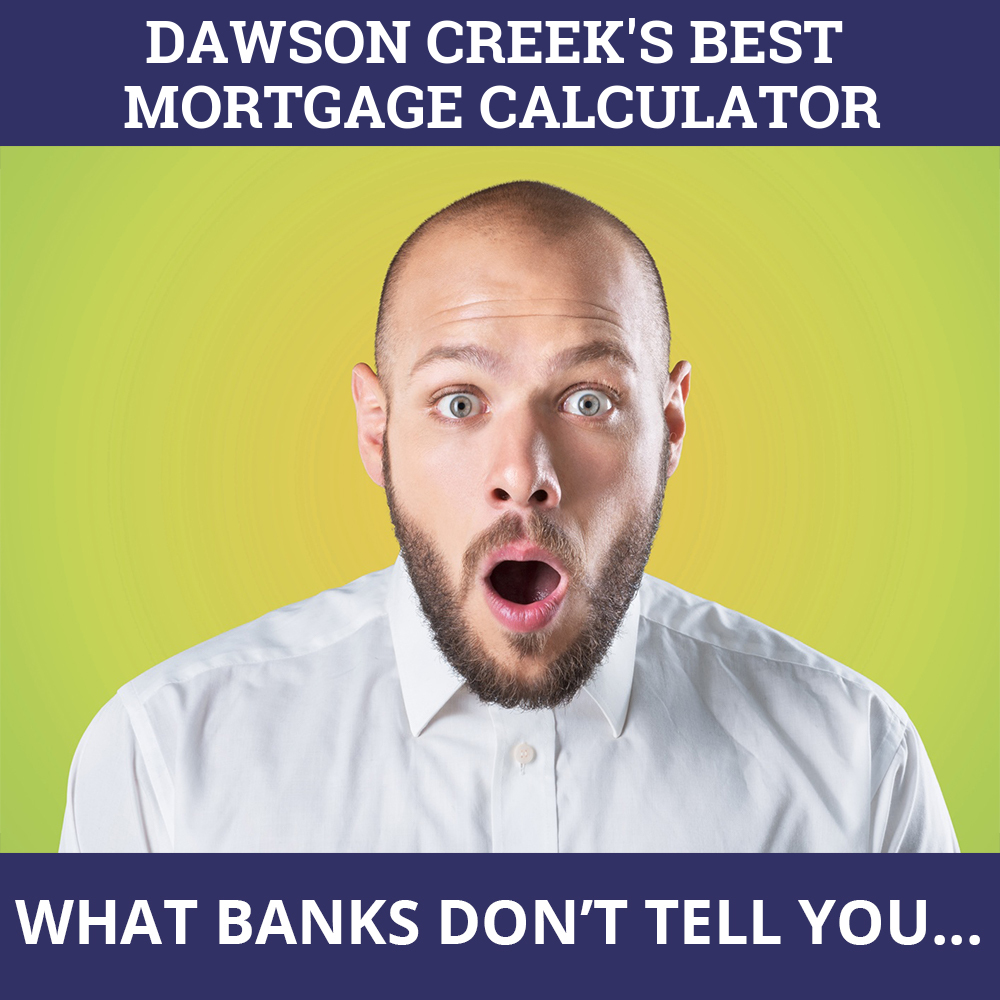 Mortgage Calculator Dawson Creek BC