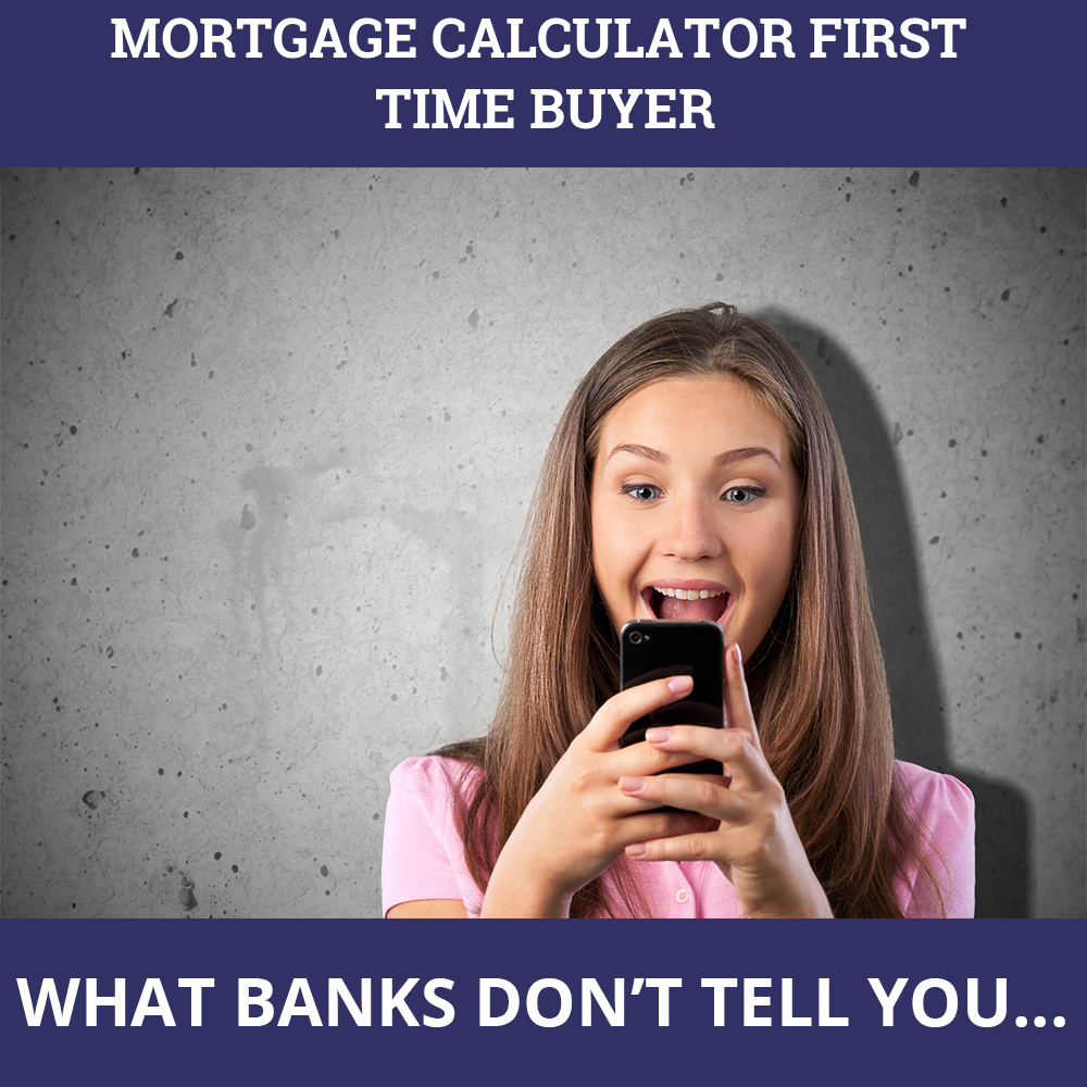 Mortgage Calculator First Time Buyer