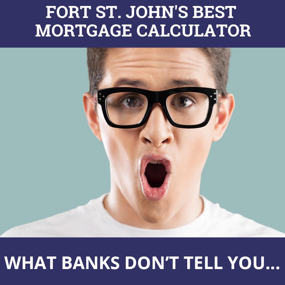 Mortgage Calculator Fort St. John BC