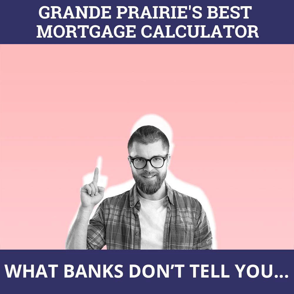 Mortgage Calculator Grande Prairie AB