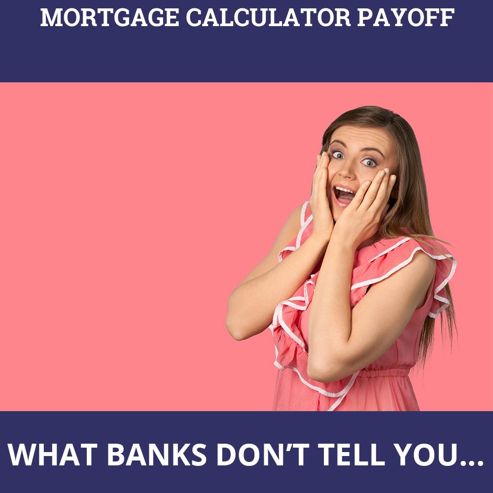 Mortgage Calculator Payoff