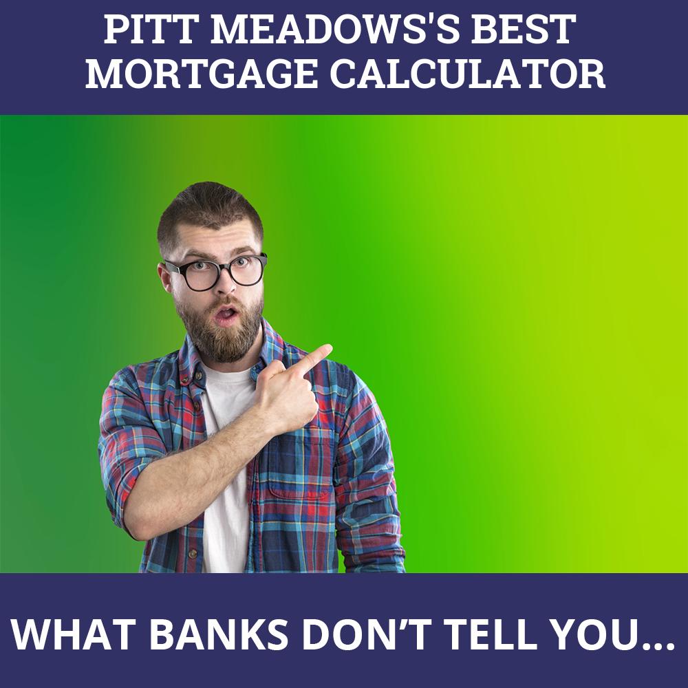 Mortgage Calculator Pitt Meadows BC