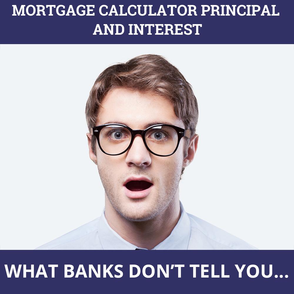 Mortgage Calculator Principal And Interest