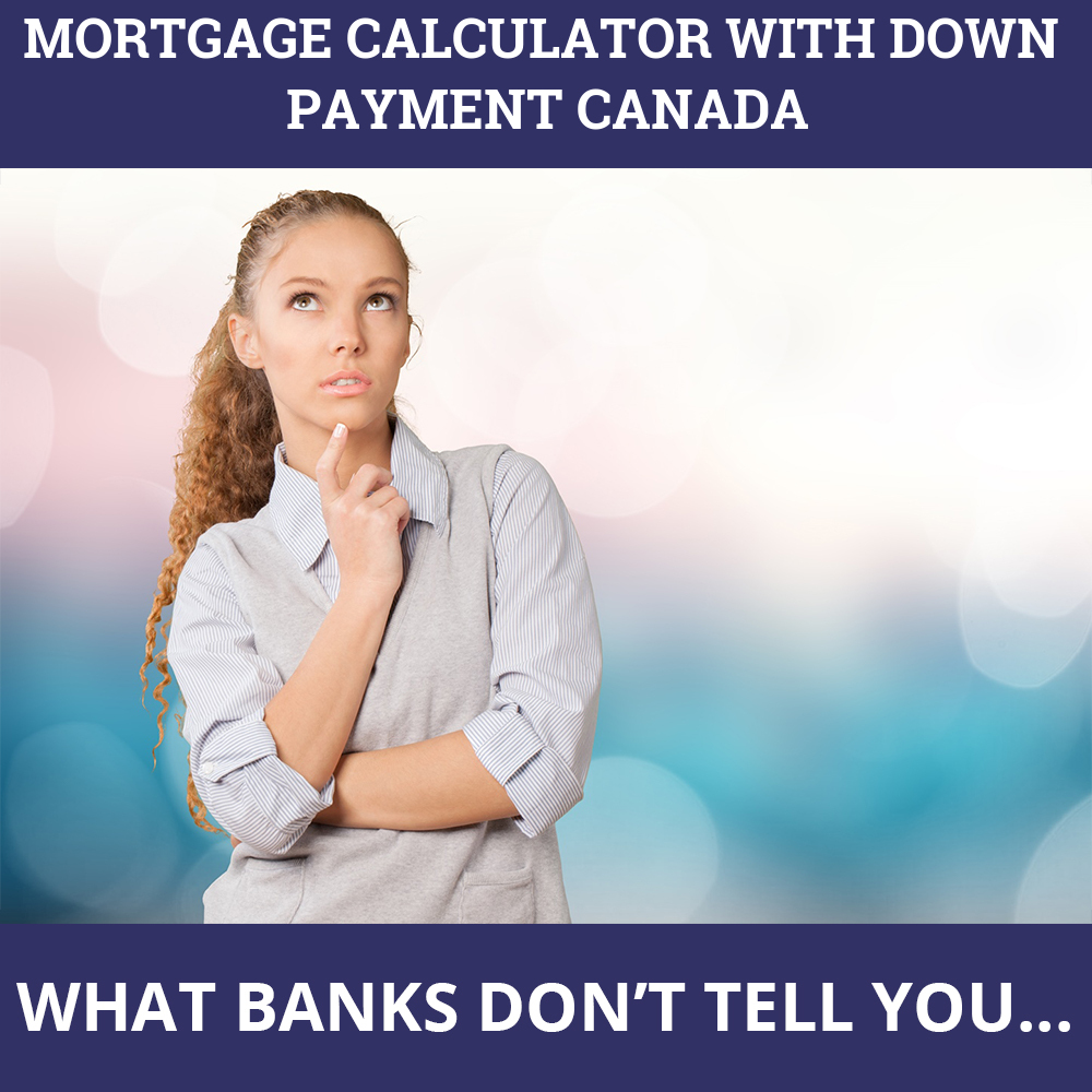 Mortgage Calculator With Down Payment Canada