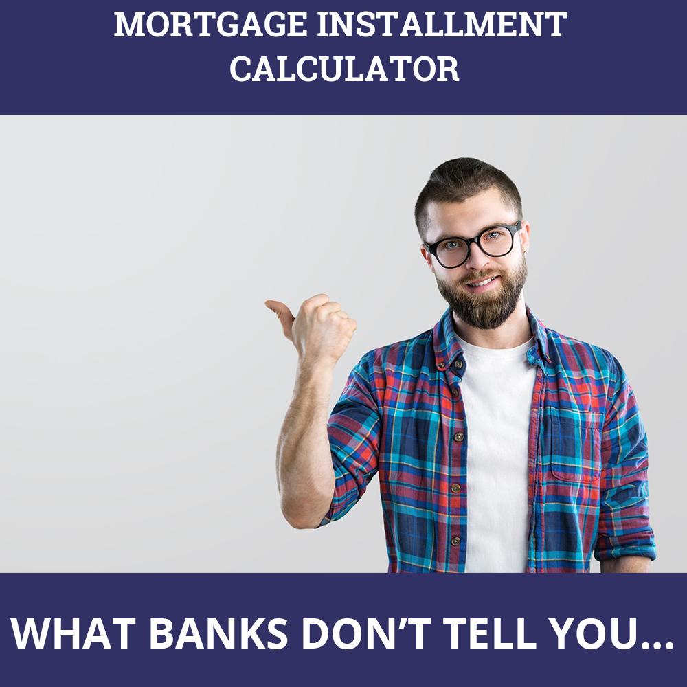 Mortgage Installment Calculator