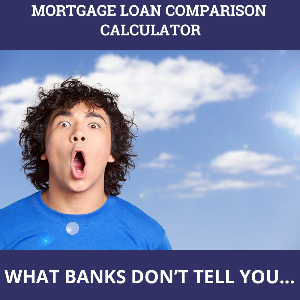 Mortgage Loan Comparison Calculator