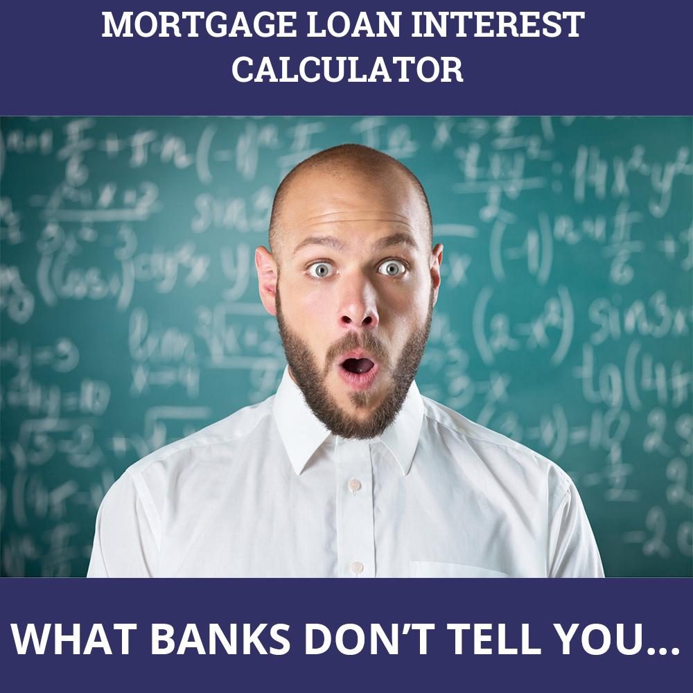 Mortgage Loan Interest Calculator