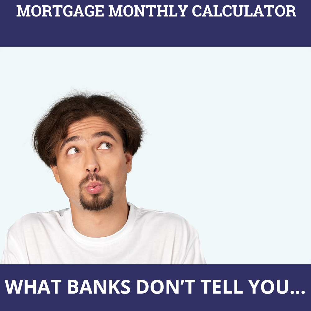 Mortgage Monthly Calculator