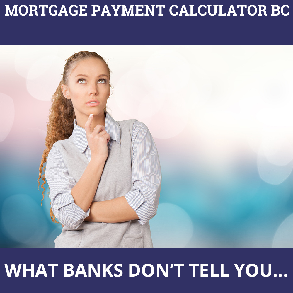 Mortgage Payment Calculator BC