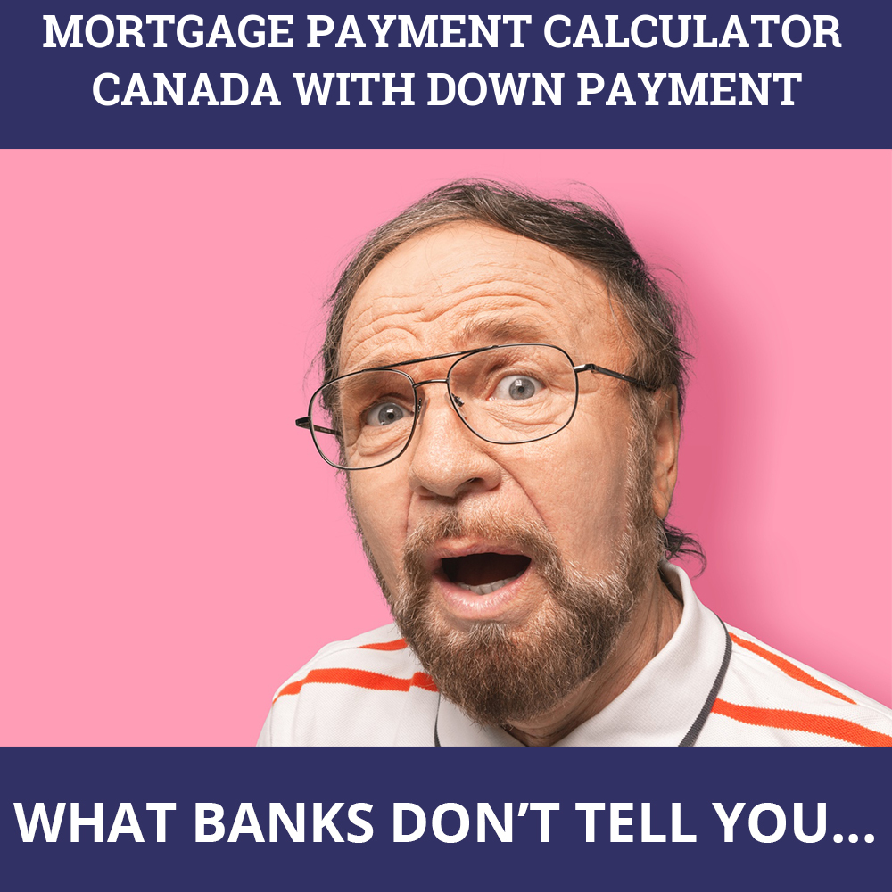 Mortgage Payment Calculator Canada With Down Payment