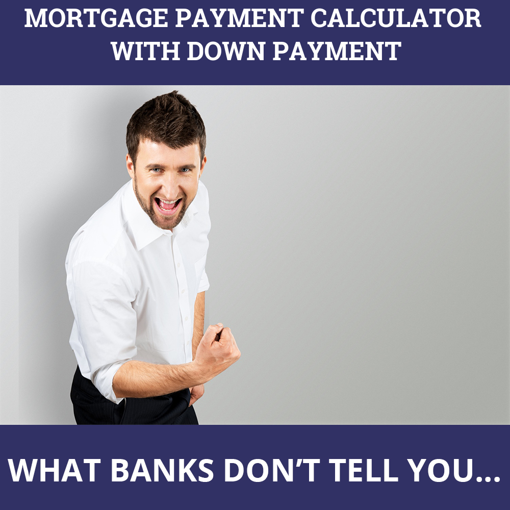 Mortgage Payment Calculator With Down Payment