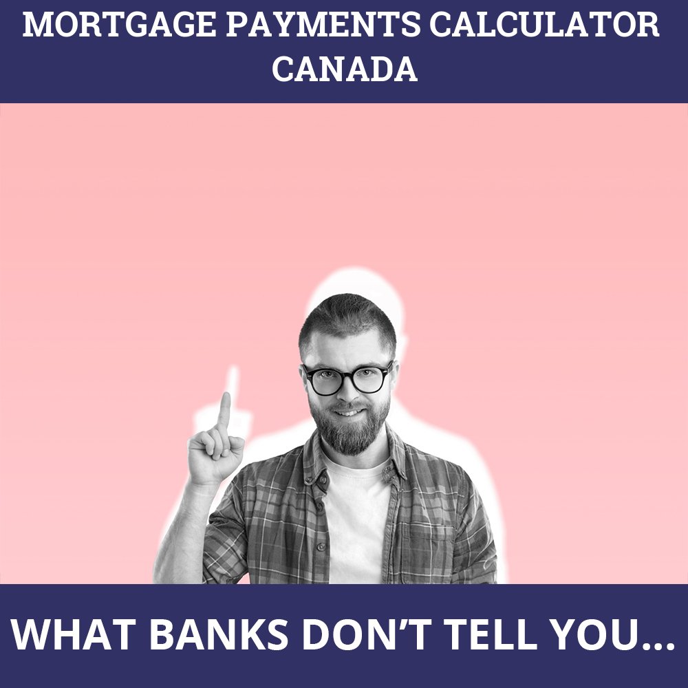 Mortgage Payments Calculator Canada