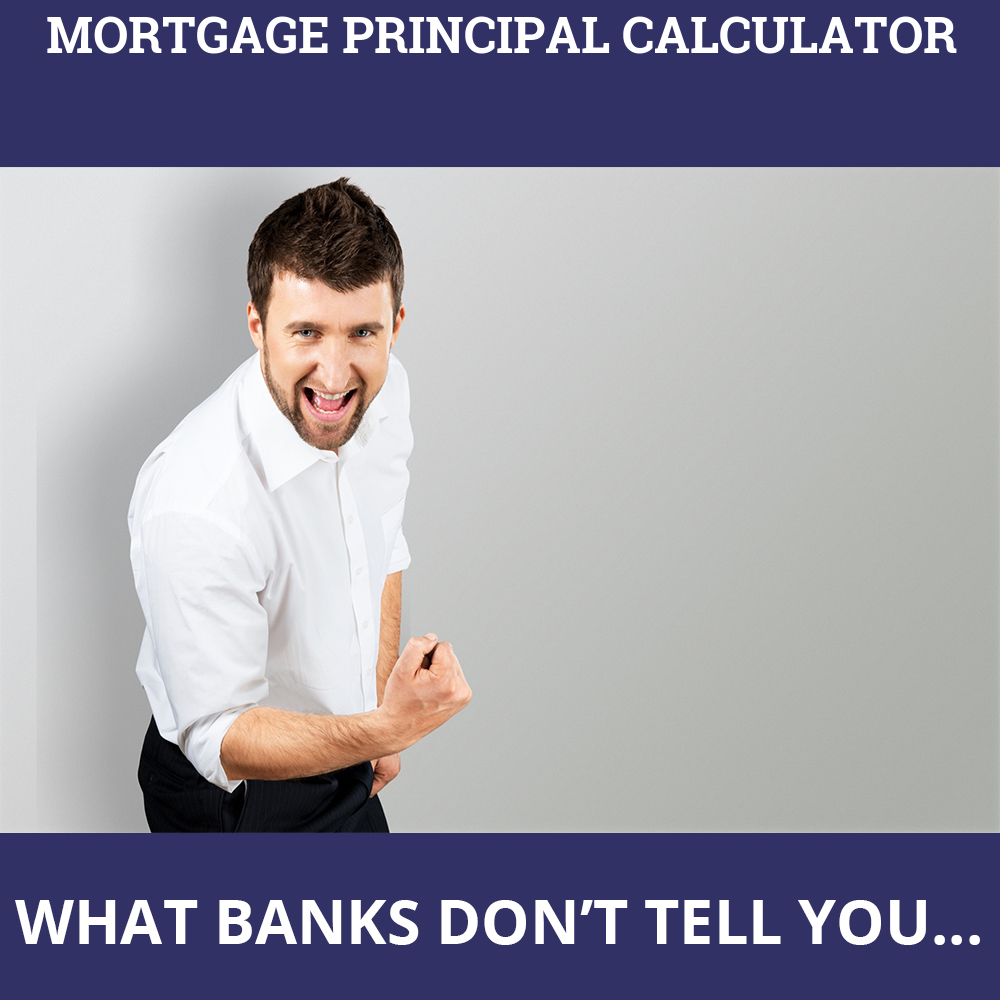 Mortgage Principal Calculator