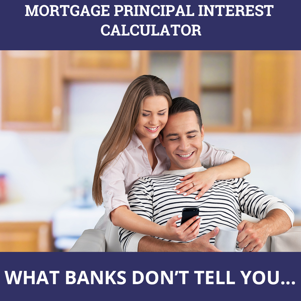Mortgage Principal Interest Calculator