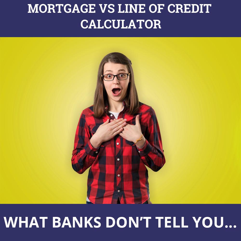 Mortgage Vs Line Of Credit Calculator