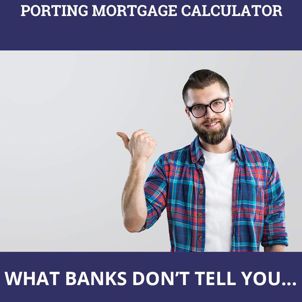 Porting Mortgage Calculator