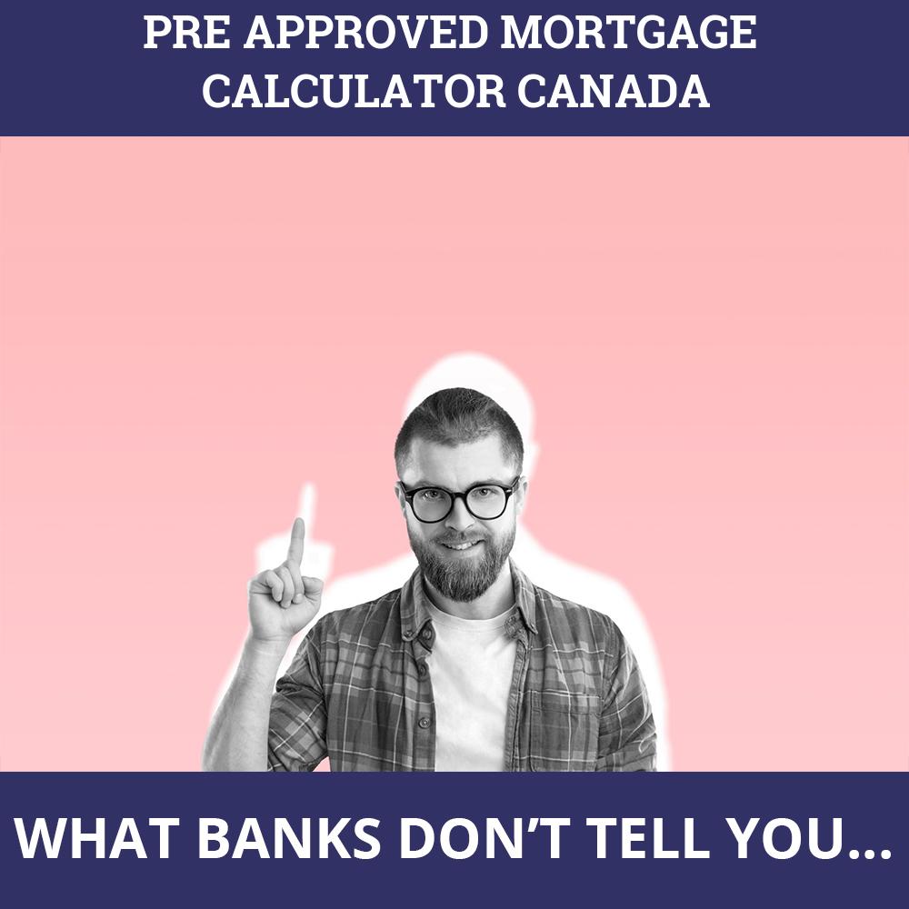 Pre Approved Mortgage Calculator Canada