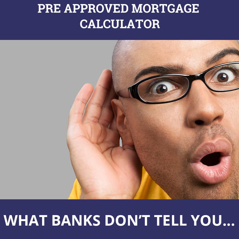Pre Approved Mortgage Calculator