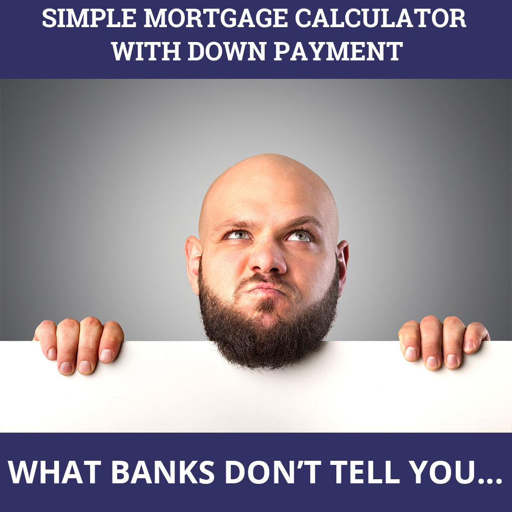 Simple Mortgage Calculator With Down Payment