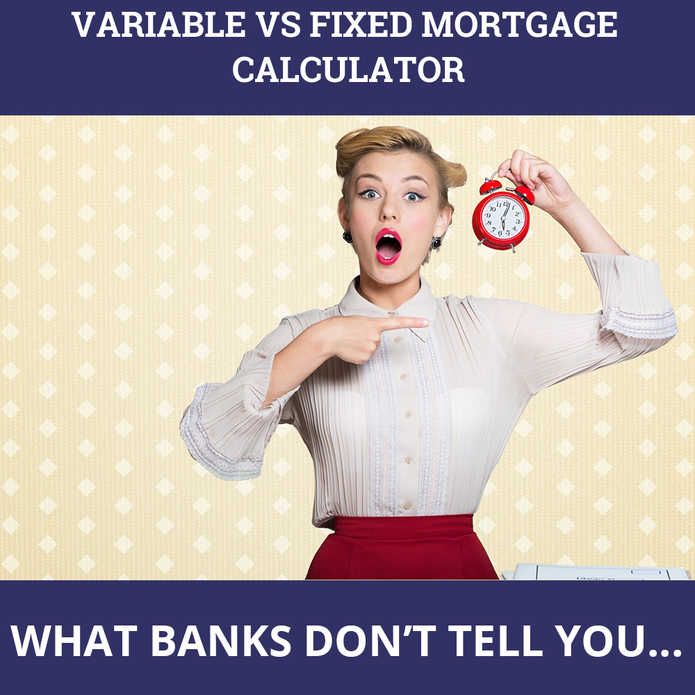Variable Vs Fixed Mortgage Calculator