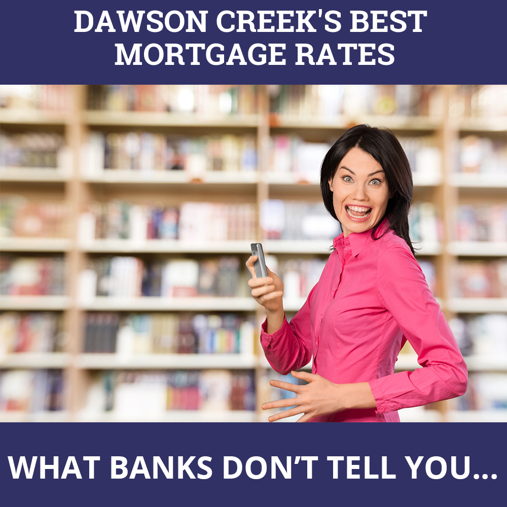 Mortgage Rates Dawson Creek BC