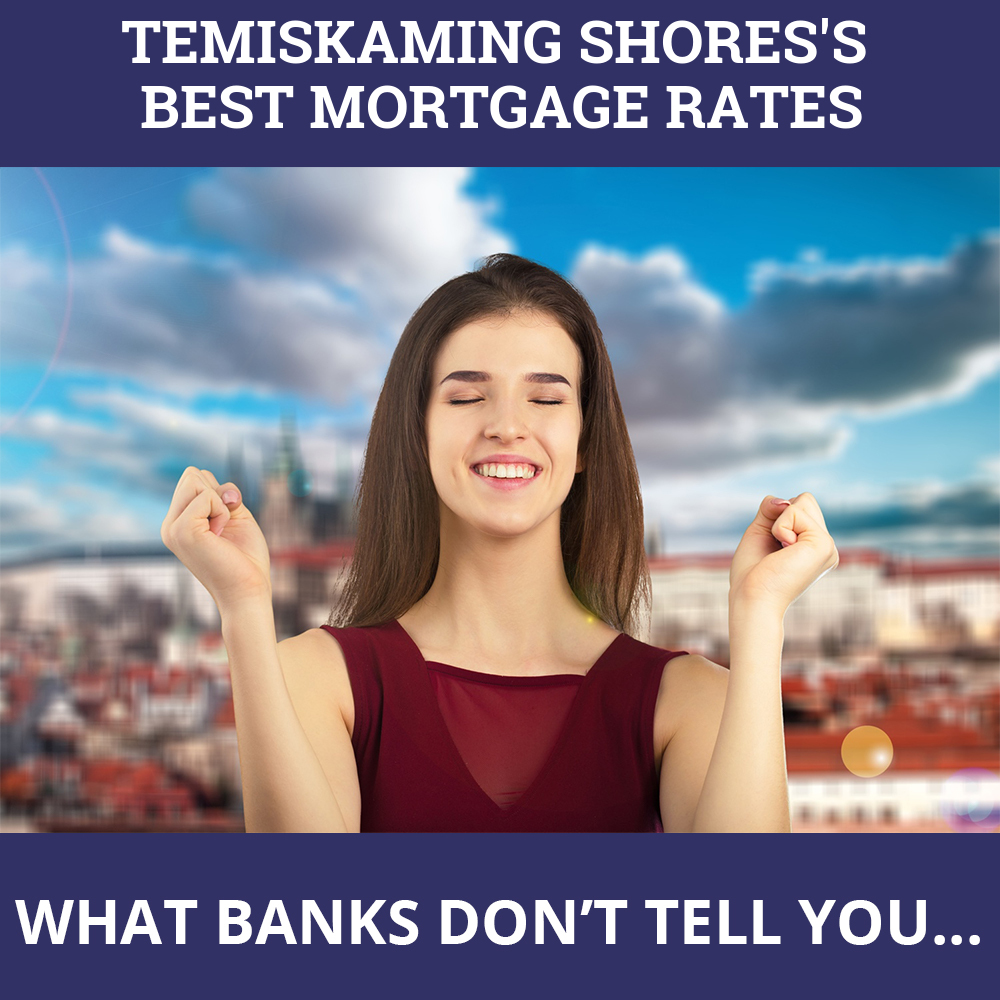 Mortgage Rates Temiskaming Shores ON